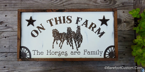 On this Farm the Horses are Family Rustic Farm Farmhouse Wood sign Personalize It