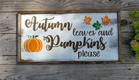 Autumn Leaves and Pumpkins Please fall Modern Rustic Farmhouse Cottage Shabby Wood sign