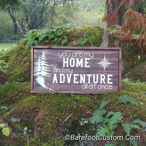 You are My Home and My Adventure Modern Rustic Farmhouse Cottage Shabby Wood sign