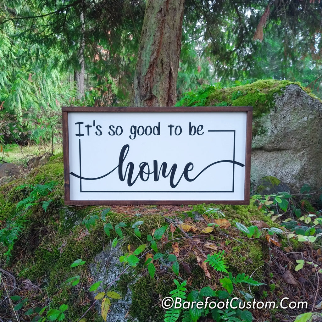 It's So Good to Be Home Modern Rustic Farmhouse Cottage Shabby Wood sign