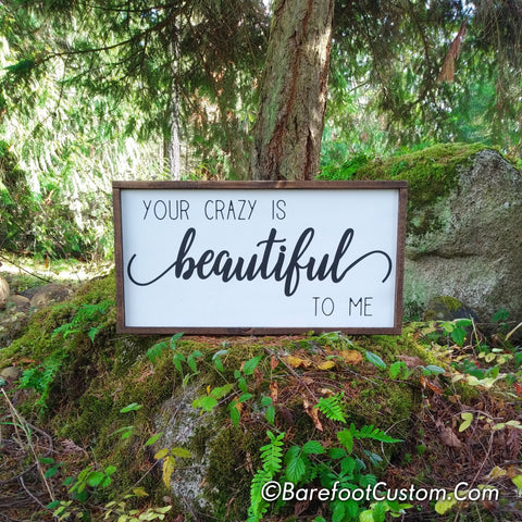 your Crazy beautiful, farmhouse decor, farmhouse sign, rustic decor, rustic sign