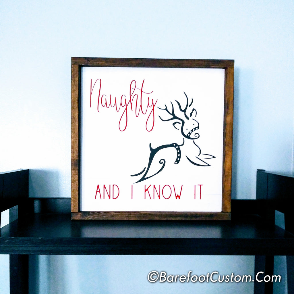 Christmas Naughty and I Know it Modern Rustic Farmhouse Cottage Shabby Wood sign