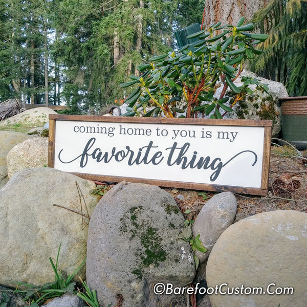 Coming Home Favorite Thing Modern Rustic Farmhouse Cottage Shabby Wood sign