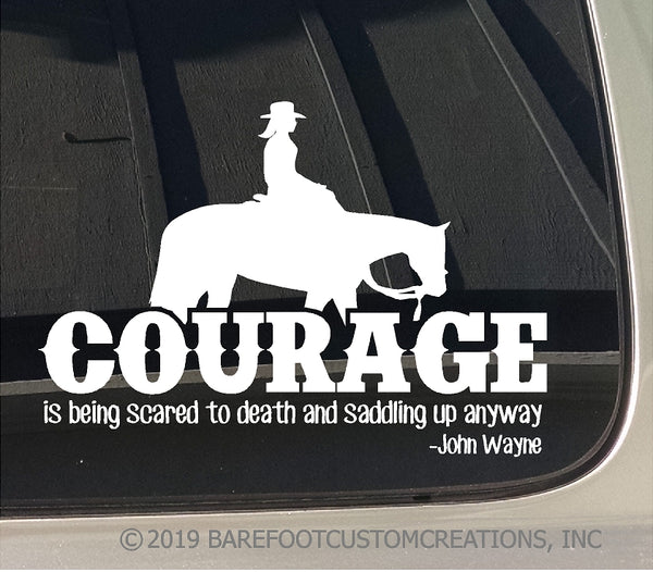 Courage is being scared to Death and Saddling up anyway Western Female Horse Window Car Truck Trailer Sticker Decal