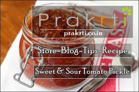 Seasonal Recipe -Sweet and Sour Tomato Pickle