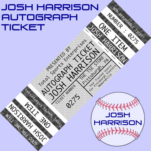 AUTOGRAPH TICKET: Get ANY Signed IN PERSON by JOSH HARRISON