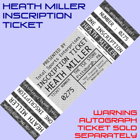 INSCRIPTION-TICKET: Good For One Custom Inscription by Heath Miller (Autograph Ticket Sold Separately)