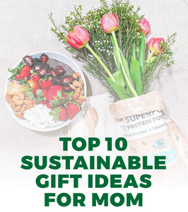 Our Top 10: Sustainable Gift Ideas for Mom