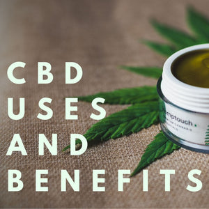 CBD Uses and Benefits