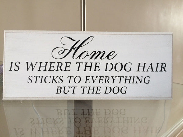 "Home is Where The Dog Hair Funny Quote Shabby Chic Plaque Sign 10""x4"" p029"