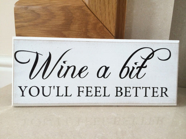 "Shabby Chic Plaque - Wine a Bit Funny Quote 10""x4"" p054"