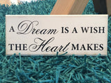 "A dream is a Wish Your Heart Makes -  Quote Shabby Chic Plaque 10""x4"" p002"