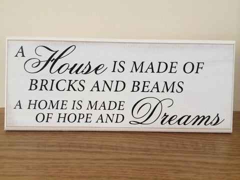 "A House is Made of Bricks and Beams - Shabby Chic Plaque Sign 10""x4"" p003"