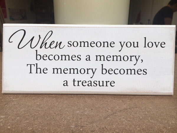 "When Someone You Love Becomes A Memory - Shabby Chic Plaque Sign 10""x4"" p063"