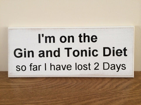 "Gin and Tonic - Funny Shabby Chic Plaque 10""x4"" size 16 Colours p026"