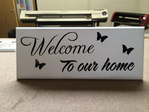 "Welcome to Our Home - Shabby Chic Plaque 10""x4"" size 16 Colours p062"