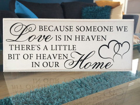 "Because Someone We Love is In Heaven - Quote Shabby Chic Plaque 10""x4"" p009"