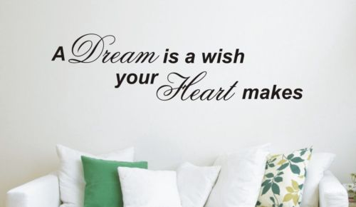 A Dream is a wish your heart makes - Wall Art Decals Sticker Quote wa44