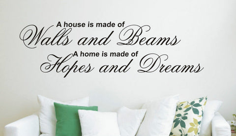 A house is made of walls and beams - Wall Art Decals Sticker Quote wa11