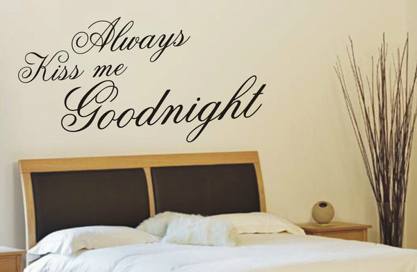 Always Kiss me Goodnight - Wall Art Decals Sticker Quote wa04