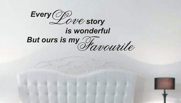 Every love story is - Wall Art Decals Sticker Quote wa36