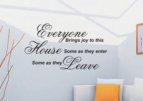 Everyone brings joy to this house - Wall Art Decals Sticker Quote wa17
