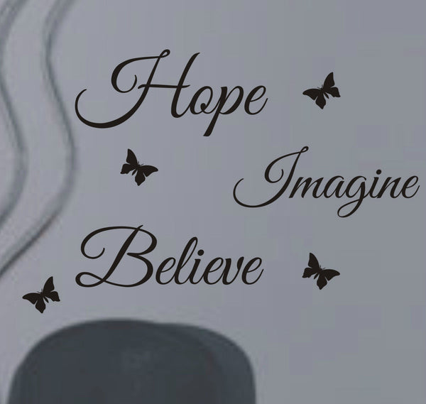 Hope Imagine Believe - Wall Art Decals Sticker Quote