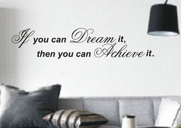 If you can dream it - Wall Art Decals Sticker Quote wa46