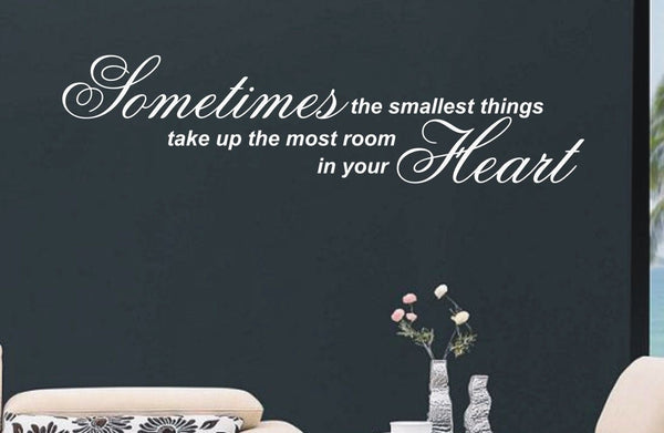 Sometimes the smallest things - Wall Art Decals Sticker Quote wa27