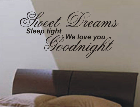Sweet dreams sleep tight we love you - Wall Art Decals Sticker Quote wa28
