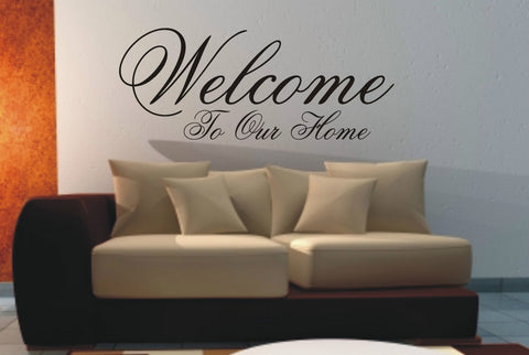 Welcome to our home - Wall Art Decals Sticker Quote wa05