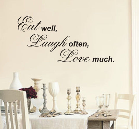 Eat well, Laugh often, Love much - Wall Art Decals Sticker Quote wa30