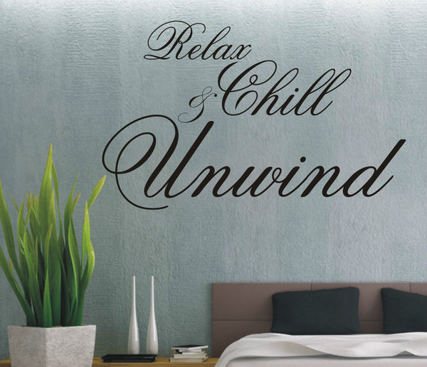 Relax Chill & Unwind - Wall Art Decals Sticker Quote wa03