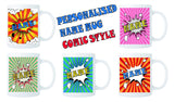 PERSONALISED NAME MUG – ADD NAME, TEXT PHOTO - COMIC STYLE