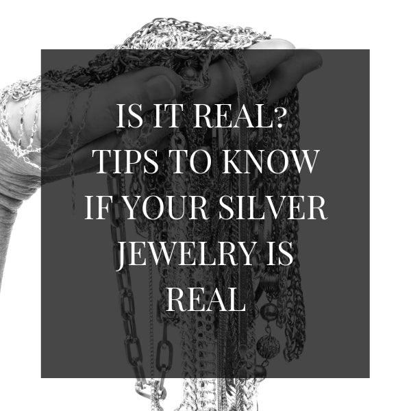 Tips to know if your silver jewelry is real