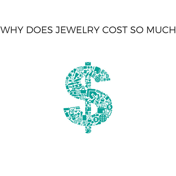 Why Does Jewelry Cost So Much?