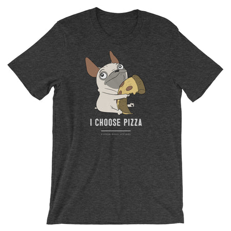I Choose Pizza - Short-Sleeve Unisex T-Shirt