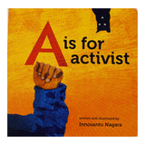 A is for Activist by Innosanto Nagara/ For Purpose Kids