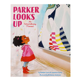 Parker Looks Up by Parker Curry and Jessica Curry/ For Purpose Kids