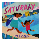 Saturday by Oge Mora/ For Purpose Kids