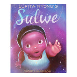 Sulwe by Lupita Nyong'o and illustrated by Vashti Harrison/ For Purpose Kids
