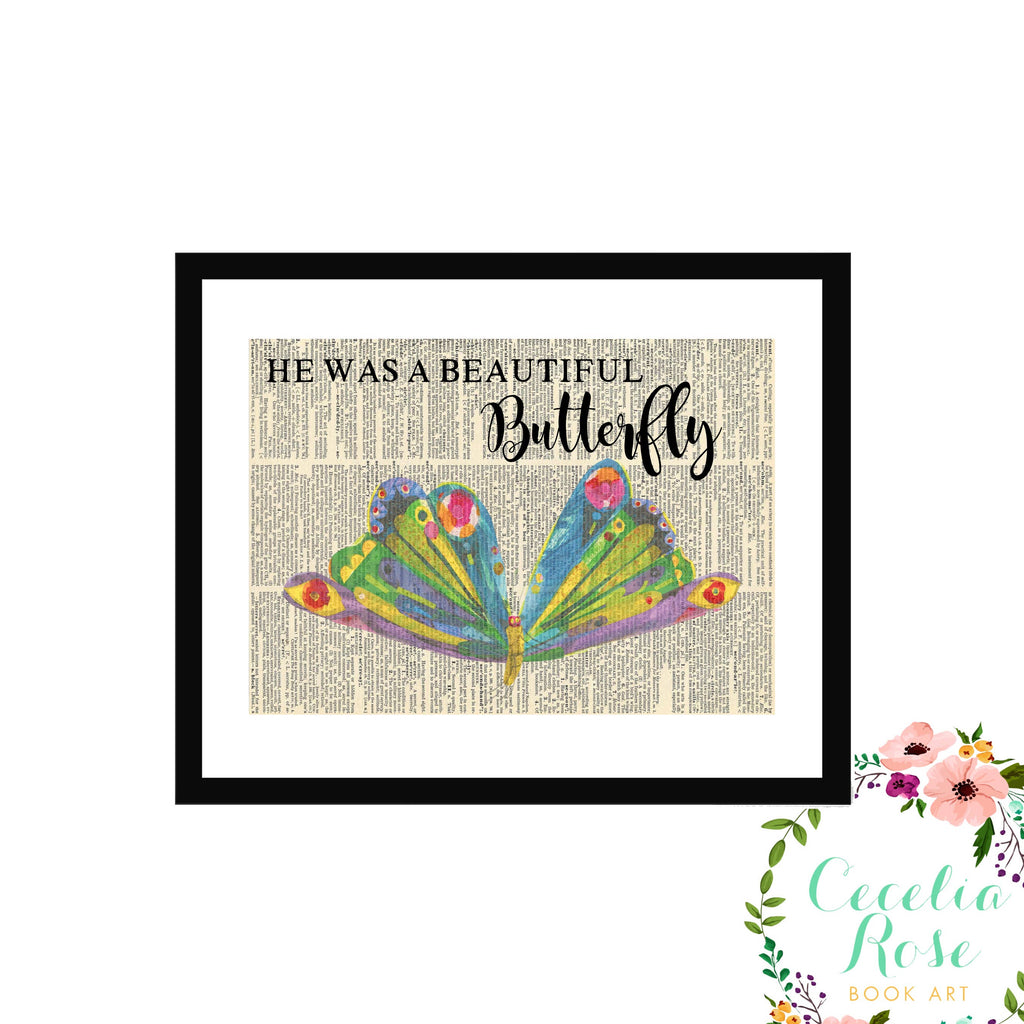 Cecelia Rose Book Art - He Was A Beautiful Butterfly - The Very Hungry Caterpillar