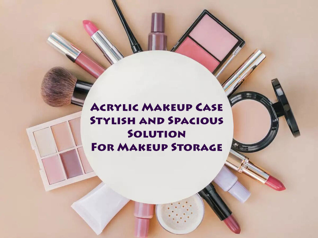 Stylish and Spacious Makeup Storage Solutions with Acrylic Makeup Cases