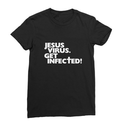 Jesus Virus (White): Women's T-shirt (with Symptoms)