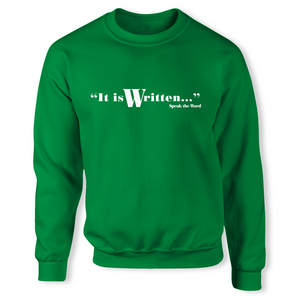 It is Written / Speak the Word: Unisex Christian Sweatshirt (White)