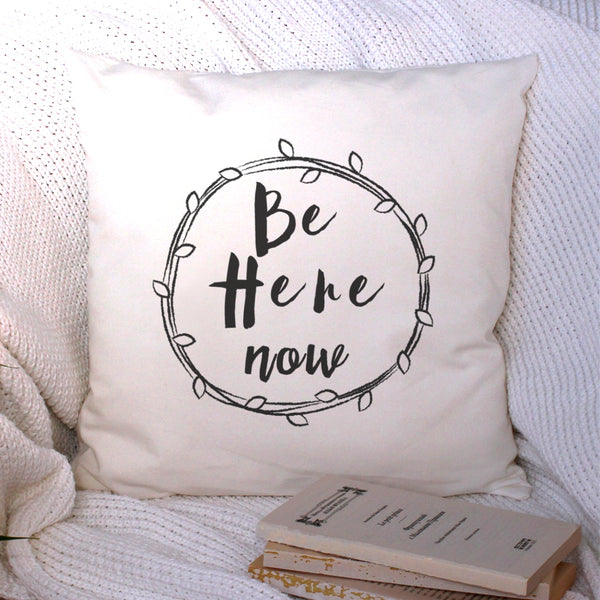 Be Here Now Cushion Cover