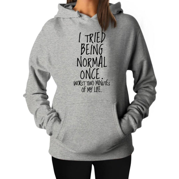 Women's Pullovers Top I TRIED BEING NORMAL ONCE