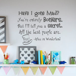 Alice In Wonderland Quote Wall Decal Have I Gone Mad?