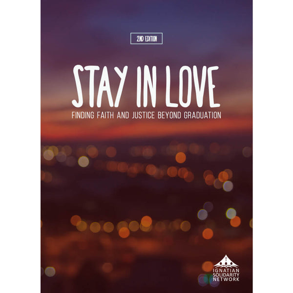 Stay in Love: Finding Faith + Justice Beyond Graduation (Pack of 25)