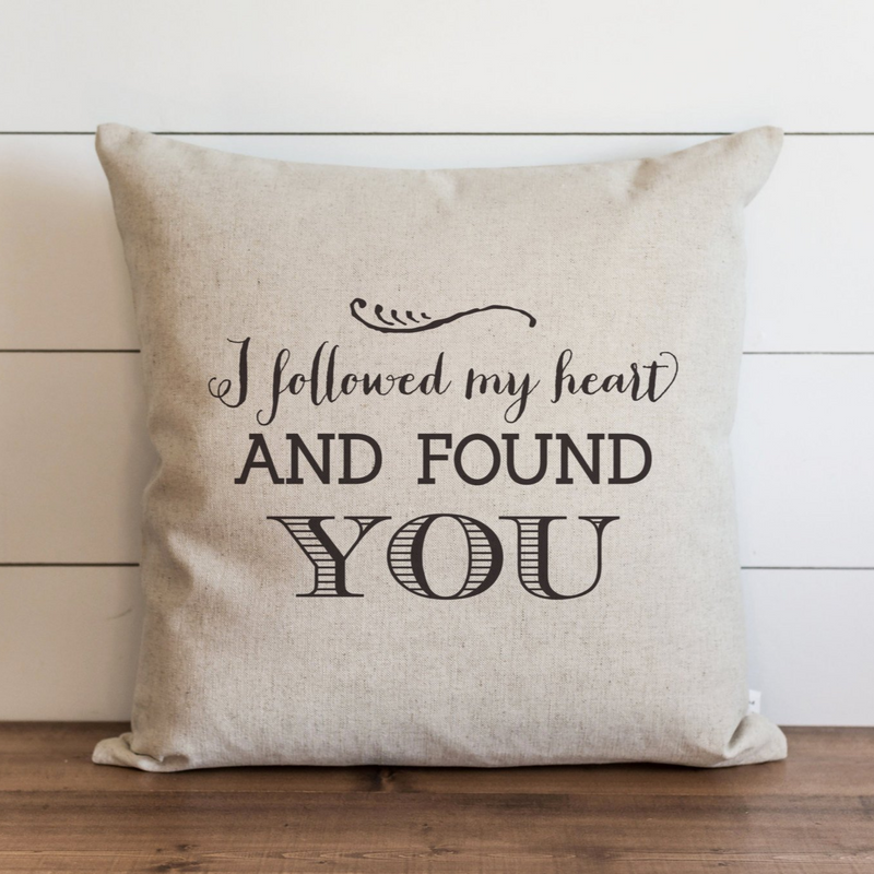 I Followed My Heart Pillow Cover. - Porter Lane Home